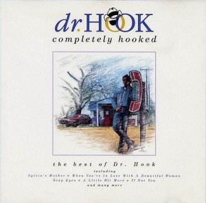 """Completely Hooked"" Is One Of The Many Dr. Hook Compilations Available"