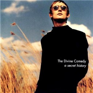 "The One And Only Divine Comedy Compilation Released So Far Has Been ""A Secret History"" (1999)."