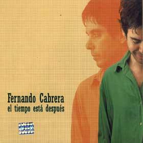 """""""El Tiempo Está Después"""" Was Issued In 2004. It Covers Fernando Cabrera's Very First Years As A Solo Artist."""