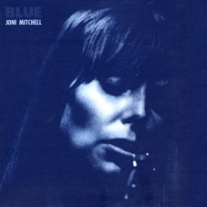 "The Album That Spearheaded The Whole Singer-Songwriter Craze Of The '70s, ""Blue"" Remains Joni Mitchell's Most Popular Record To This Very Day."