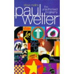 This Unofficial Biography Of Paul Weller Was Published In 1996 By Virgin Books. The Biographer Is Steve Malins.