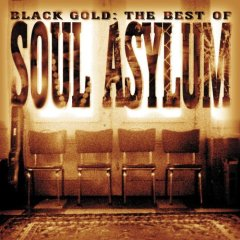 """Black Gold"" Was Soul Asylum's First Career Retrospective. It Was Released In The Year 2000 By Legacy, And It Also Covered The Band's Independent Years."