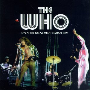 Recorded In 1970 At The Isle Of Wight, The Who's Legendary Performance Was Finally Issued In 1996