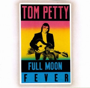 """Full Moon Fever"" Was Tom Petty's Debut. It Came Out In 1989, And It Yielded Three it Singles."