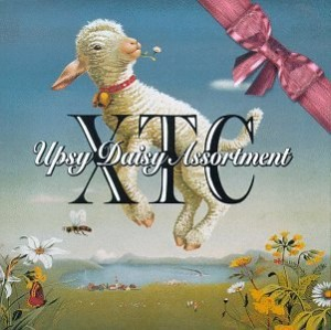 """Upsy Daisy Assortment"" Compiles Most Of XTC's True Classics WIth A Few Rarities Thrown In For Good Measure."