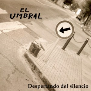 """Despertando Del Silencio"" Was El Umbral's Debut Album"