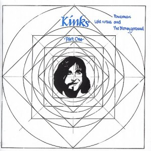 """Lola Vs. The Powerman And The Moneygoround"" Was Issued In 1970. The Title Track Made The Kinks Fashionable All Over Again."